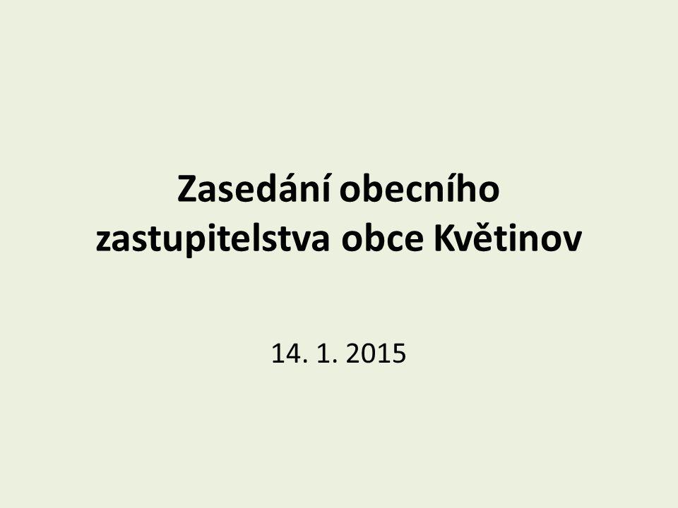 Zasedání obecního zastupitelstva obce Květinov 14. 1. 2015