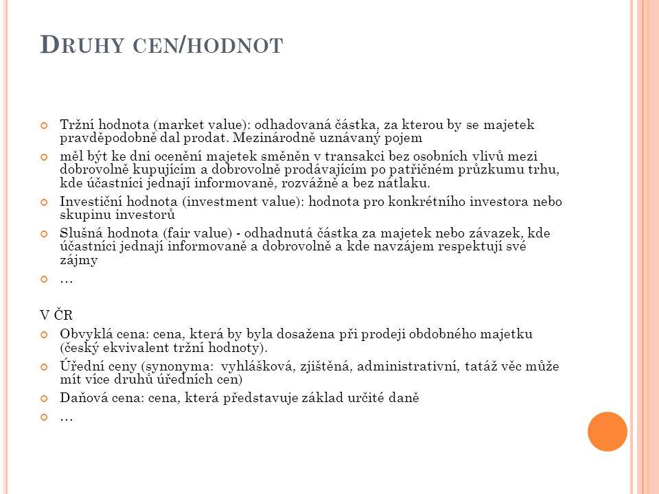 DEFINICE OBVYKLÉ CENY A TRŽNÍ HODNOTY Obvyklá cena (zákon o oceňování majetku č.