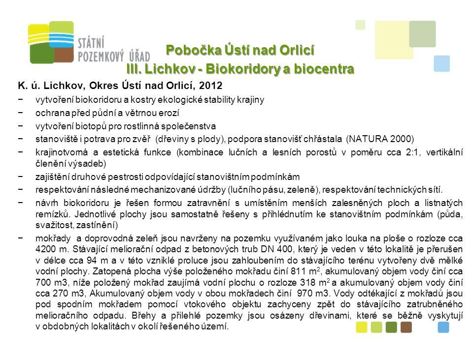 11 Pobočka Ústí nad Orlicí III. Lichkov - Biokoridory a biocentra K. ú. Lichkov, Okres Ústí nad Orlicí, 2012 −vytvoření biokoridoru a kostry ekologick