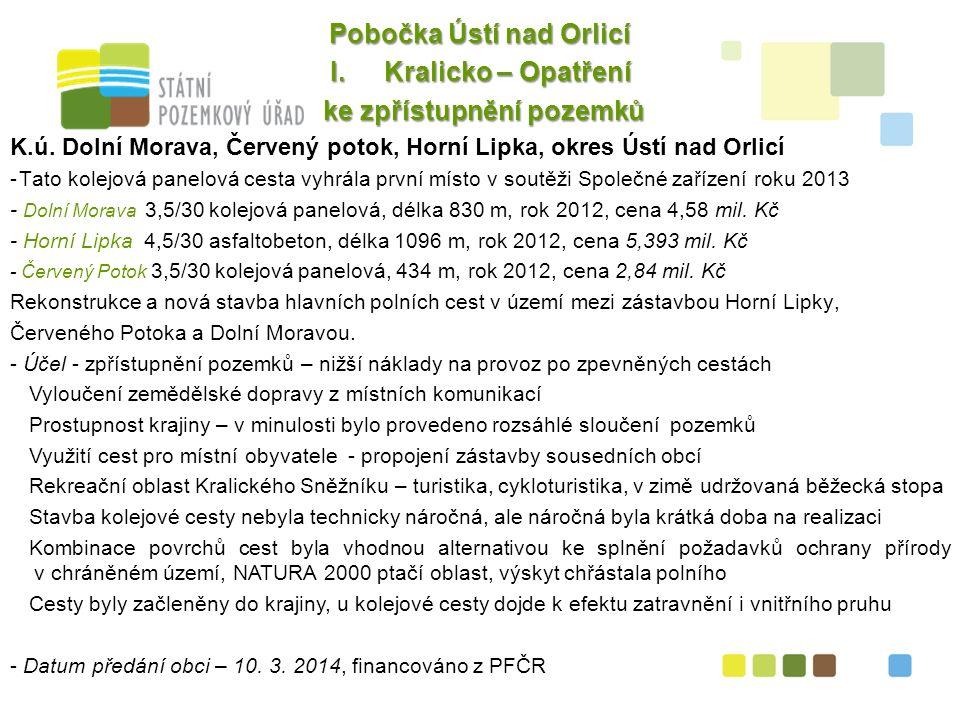3 Pobočka Ústí nad Orlicí I.Kralicko – Opatření ke zpřístupnění pozemků ke zpřístupnění pozemků K.ú.
