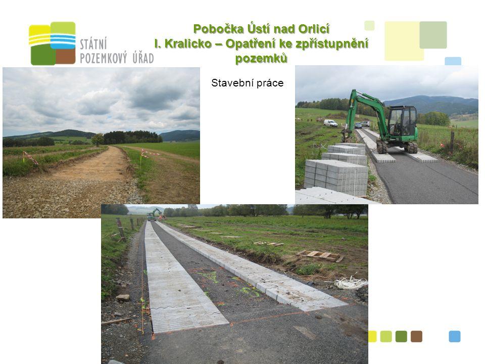 5 Pobočka Ústí nad Orlicí I. Kralicko – Opatření ke zpřístupnění pozemků Stavební práce