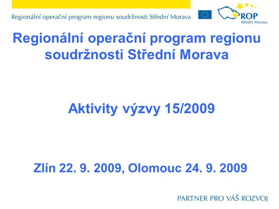 Regionální operační program regionu soudržnosti Střední Morava Zlín 22.
