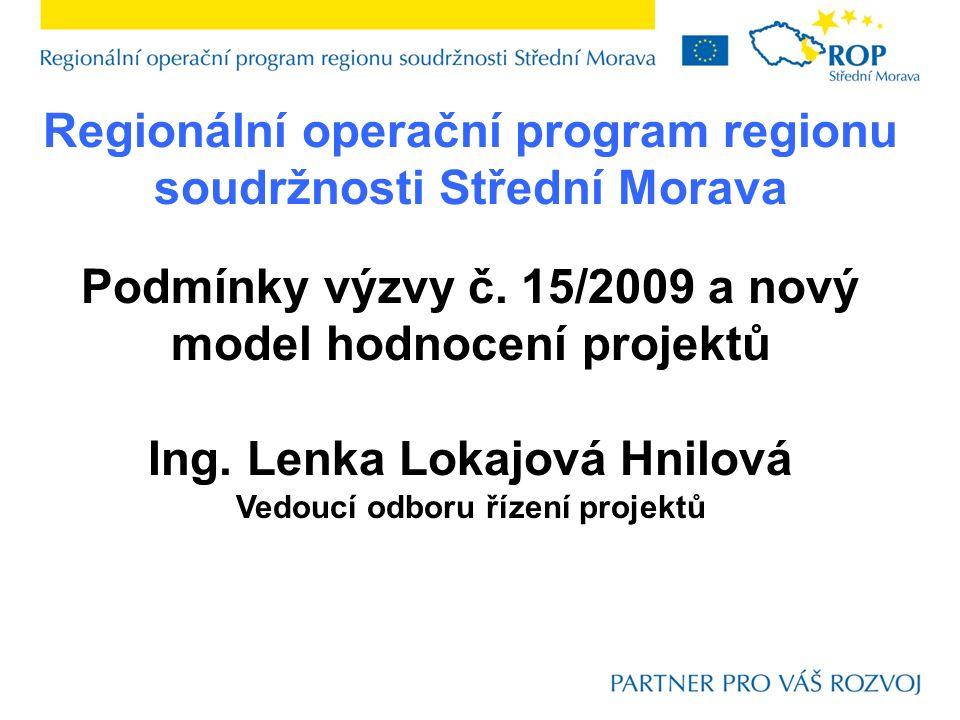 Regionální operační program regionu soudržnosti Střední Morava Podmínky výzvy č.