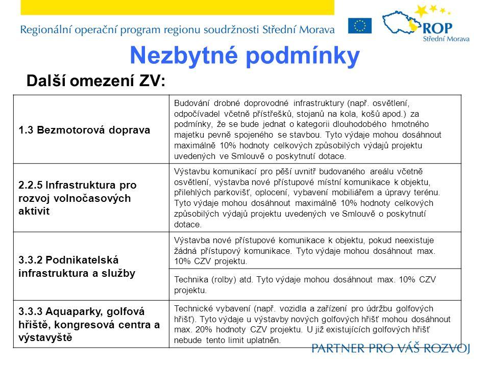 Další omezení ZV: Nezbytné podmínky 1.3 Bezmotorová doprava Budování drobné doprovodné infrastruktury (např.