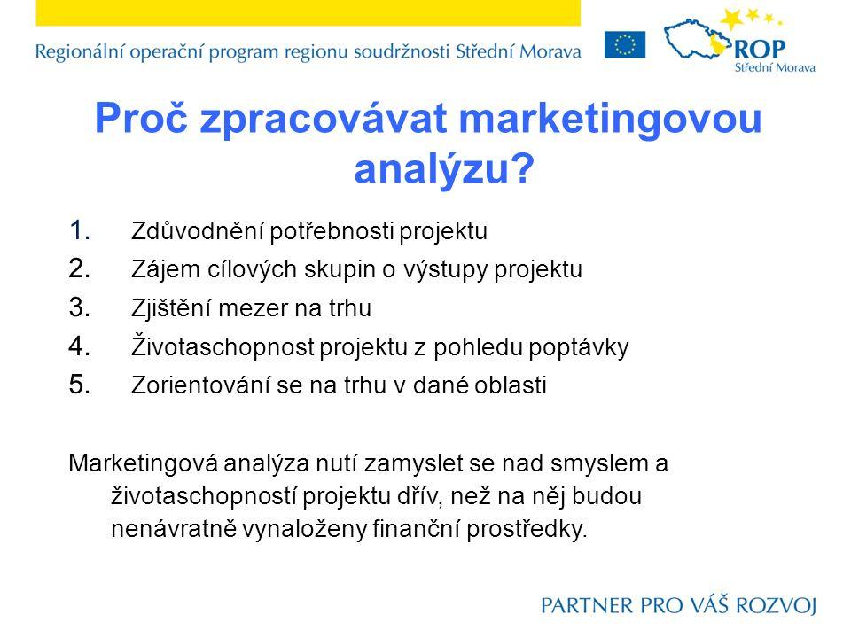 1. Zdůvodnění potřebnosti projektu 2. Zájem cílových skupin o výstupy projektu 3.