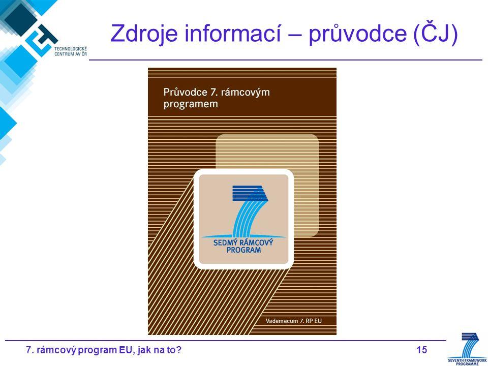 157. rámcový program EU, jak na to Zdroje informací – průvodce (ČJ)