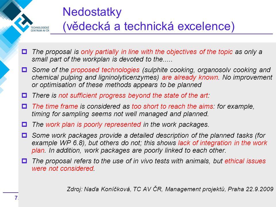 427. rámcový program EU, jak na to? Nedostatky (vědecká a technická excelence)  The proposal is only partially in line with the objectives of the top