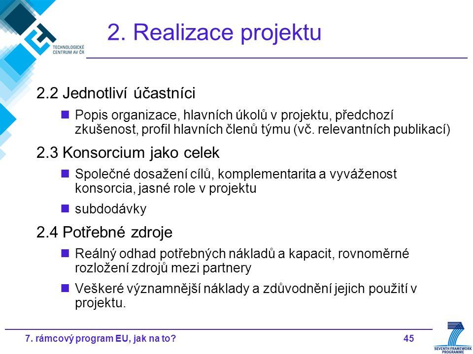 457. rámcový program EU, jak na to? 2. Realizace projektu 2.2 Jednotliví účastníci Popis organizace, hlavních úkolů v projektu, předchozí zkušenost, p