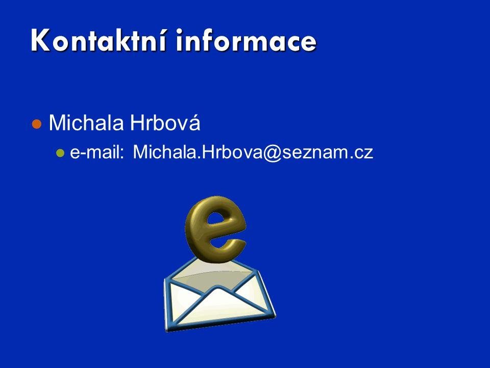 Kontaktní informace ●Michala Hrbová ●e-mail: Michala.Hrbova@seznam.cz