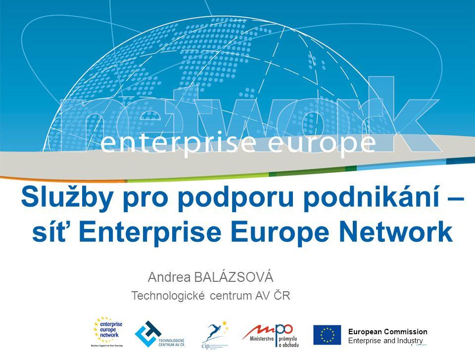Title Sub-title PLACE PARTNER'S LOGO HERE European Commission Enterprise and Industry Služby pro podporu podnikání – síť Enterprise Europe Network And
