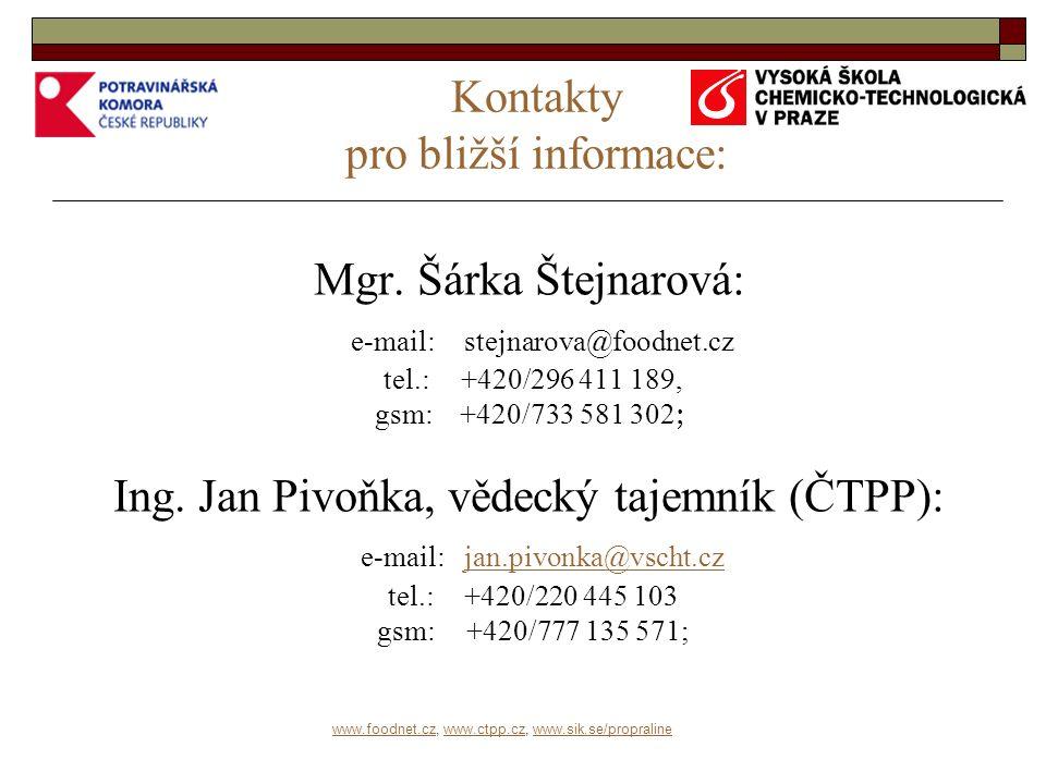 www.foodnet.czwww.foodnet.cz, www.ctpp.cz, www.sik.se/propralinewww.ctpp.czwww.sik.se/propraline Kontakty pro bližší informace: Mgr.