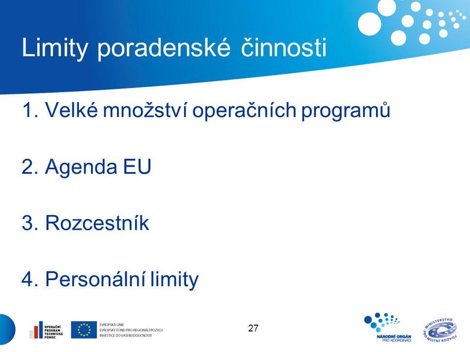 28 Limity poradenské činnosti Velké množství operačních programů  V programovacím období 2007-2013 je schváleno 24 operačních programů  specialisté jsou na řídících, resp.