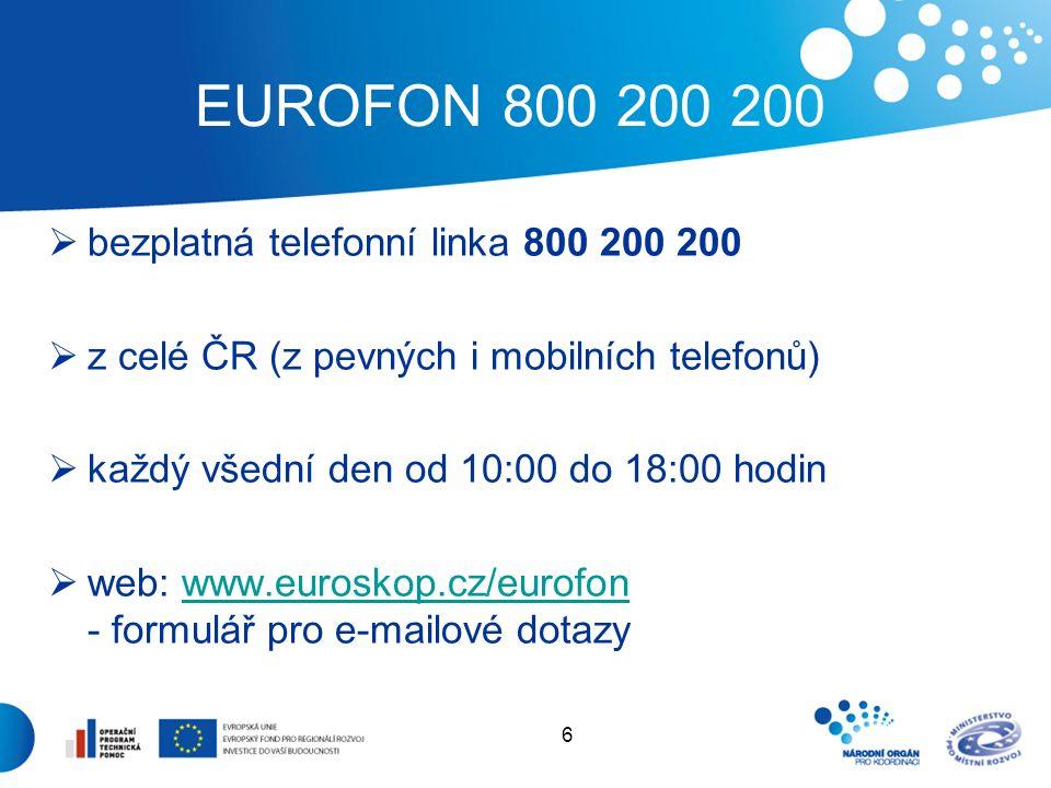 7 EUROFON 800 200 200  poskytování informací o EU a členství ČR v EU Dotazy k tématům:  historie, fungování a struktura EU  možnost finanční podpory z programů EU  ale i ke konkrétním životním situacím volajících při cestování, práci, studiu či pobytu v EU