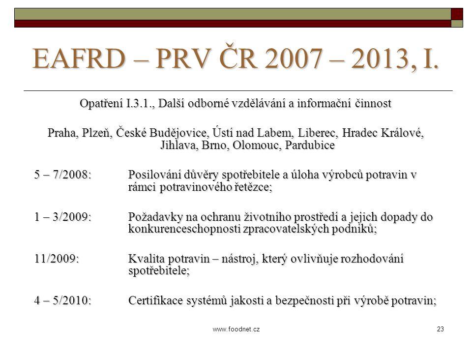 23 www.foodnet.cz EAFRD – PRV ČR 2007 – 2013, I.
