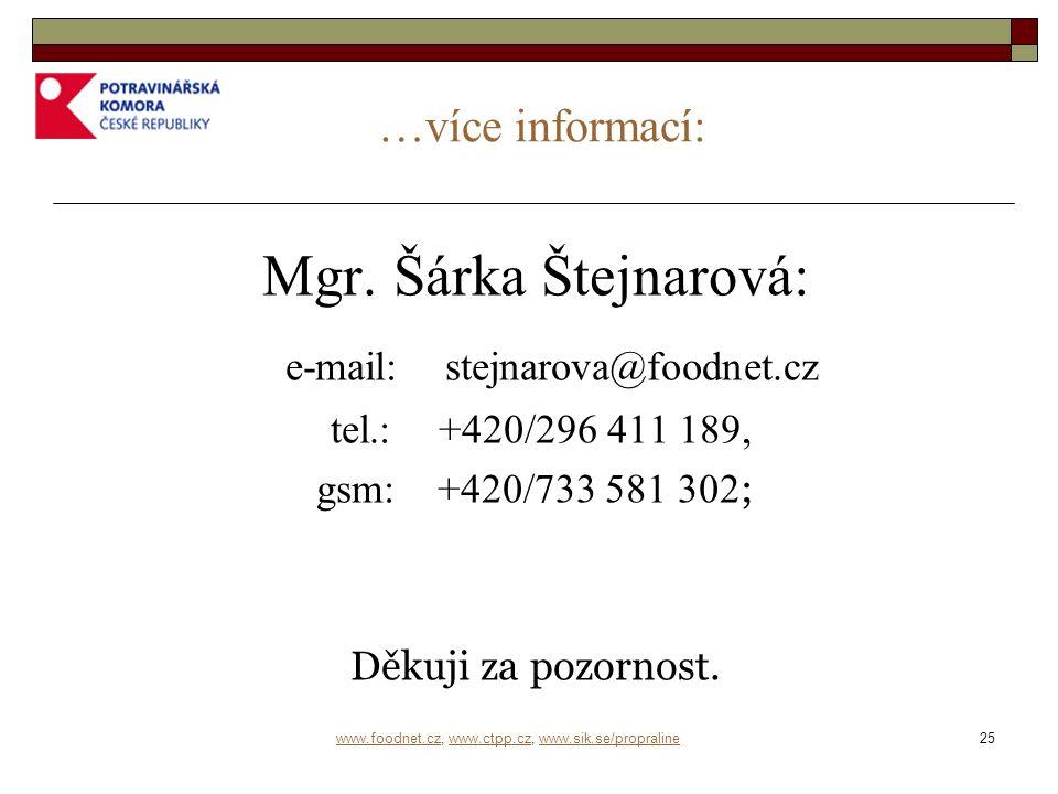 25 www.foodnet.czwww.foodnet.cz, www.ctpp.cz, www.sik.se/propralinewww.ctpp.czwww.sik.se/propraline …více informací: Mgr.