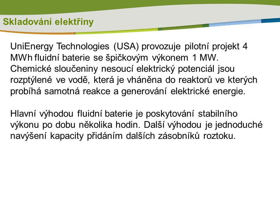 UniEnergy Technologies (USA) provozuje pilotní projekt 4 MWh fluidní baterie se špičkovým výkonem 1 MW. Chemické sloučeniny nesoucí elektrický potenci