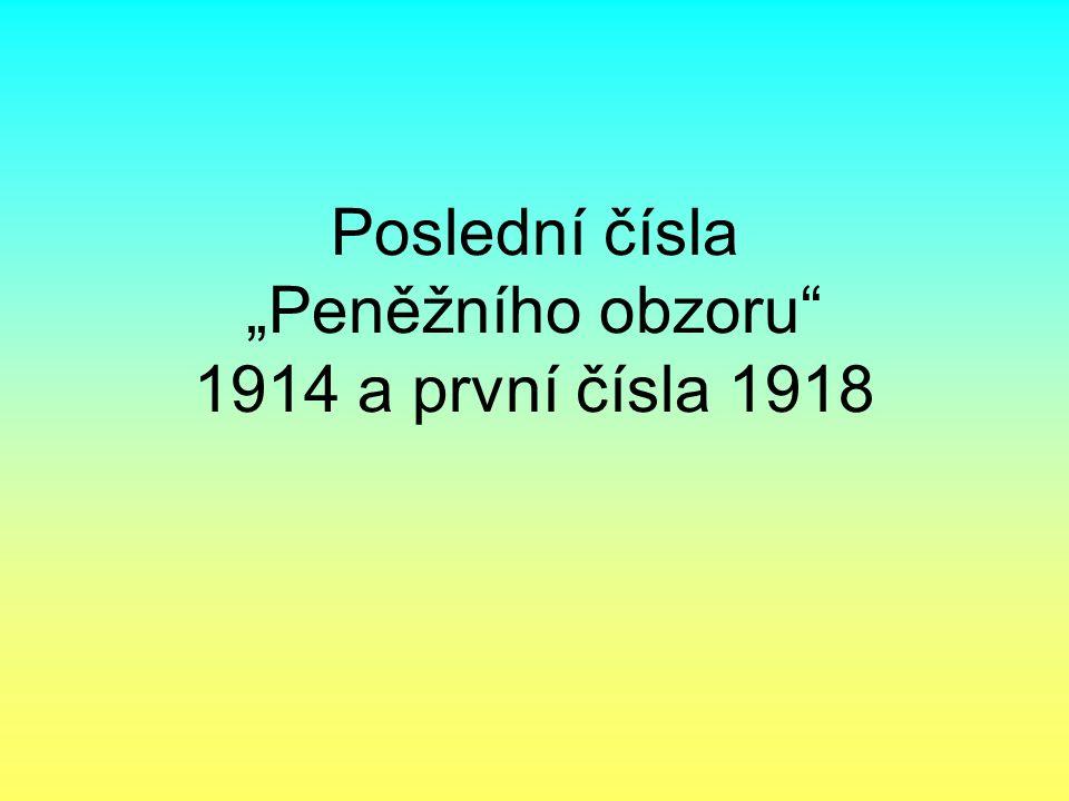 """Poslední čísla """"Peněžního obzoru"""" 1914 a první čísla 1918"""