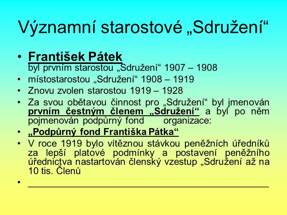 """Významní starostové """"Sdružení"""" František Pátek byl prvním starostou """"Sdružení"""" 1907 – 1908 místostarostou """"Sdružení"""" 1908 – 1919 Znovu zvolen starosto"""