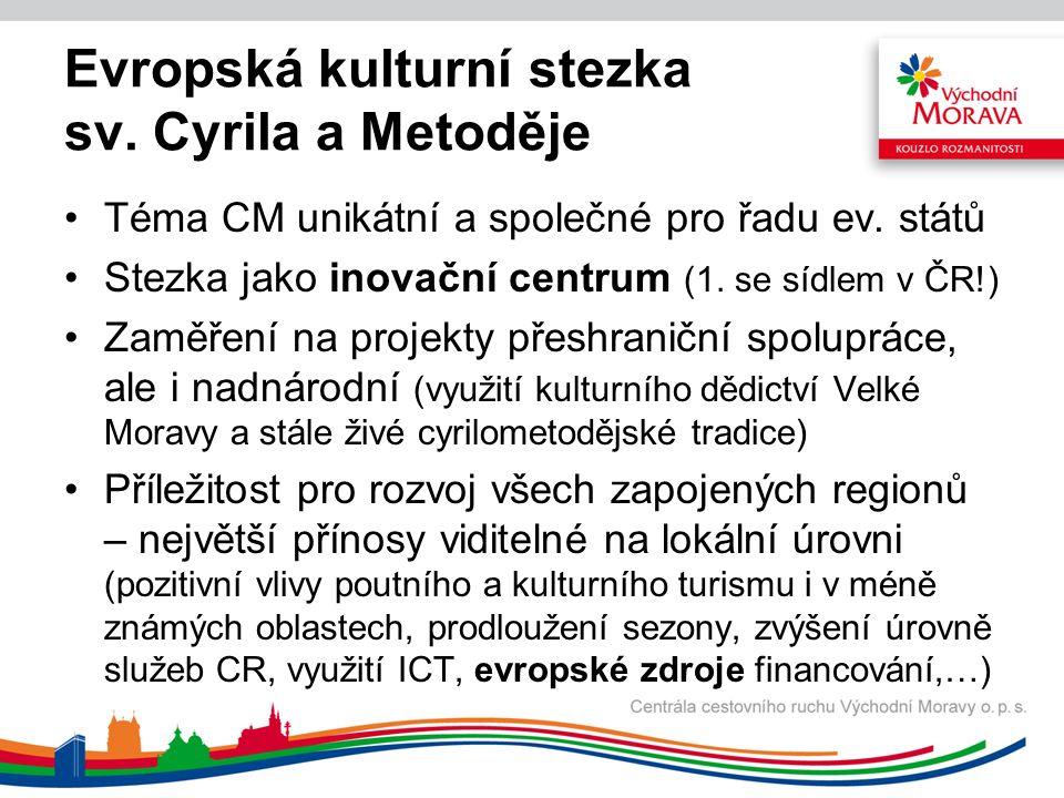 Evropská kulturní stezka sv. Cyrila a Metoděje Téma CM unikátní a společné pro řadu ev.