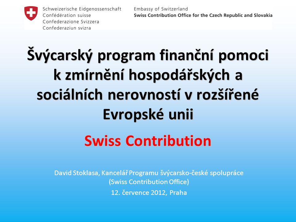 Švýcarský program finanční pomoci k zmírnění hospodářských a sociálních nerovností v rozšířené Evropské unii Swiss Contribution David Stoklasa, Kancel