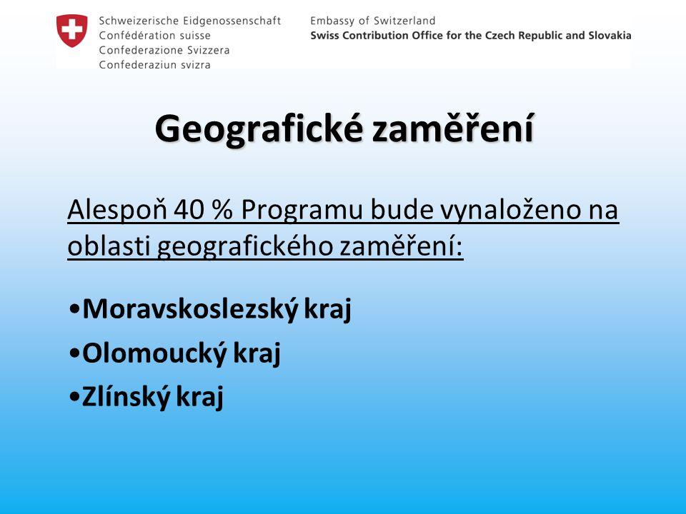 Geografické zaměření Alespoň 40 % Programu bude vynaloženo na oblasti geografického zaměření: Moravskoslezský kraj Olomoucký kraj Zlínský kraj