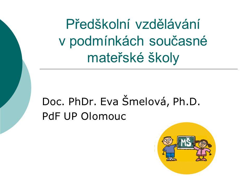 Předškolní vzdělávání v podmínkách současné mateřské školy Doc.