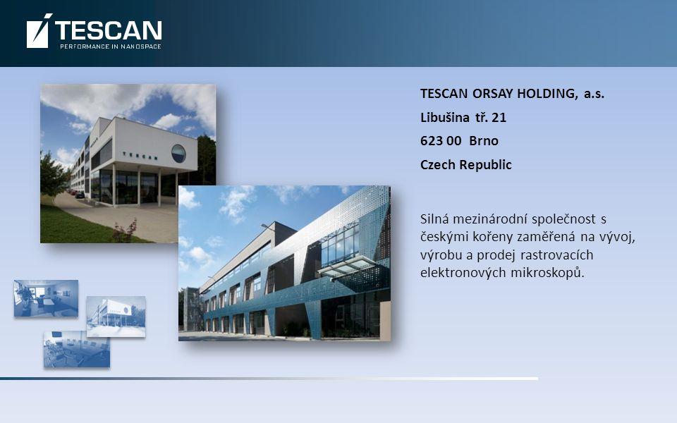 TESCAN ORSAY HOLDING, a.s. Libušina tř.