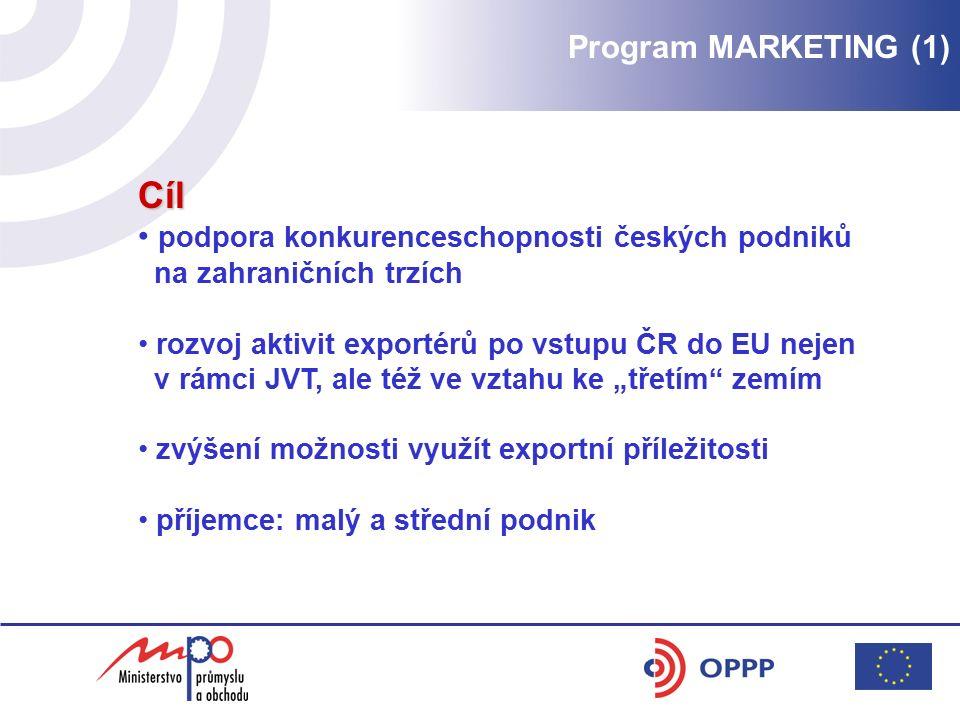 Cíl podpora konkurenceschopnosti českých podniků na zahraničních trzích rozvoj aktivit exportérů po vstupu ČR do EU nejen v rámci JVT, ale též ve vzta
