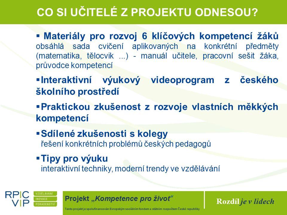 """Rozdíl je v lidech Projekt """"Kompetence pro život Tento projekt je spolufinancován Evropským sociálním fondem a státním rozpočtem České republiky CO SI UČITELÉ Z PROJEKTU ODNESOU."""