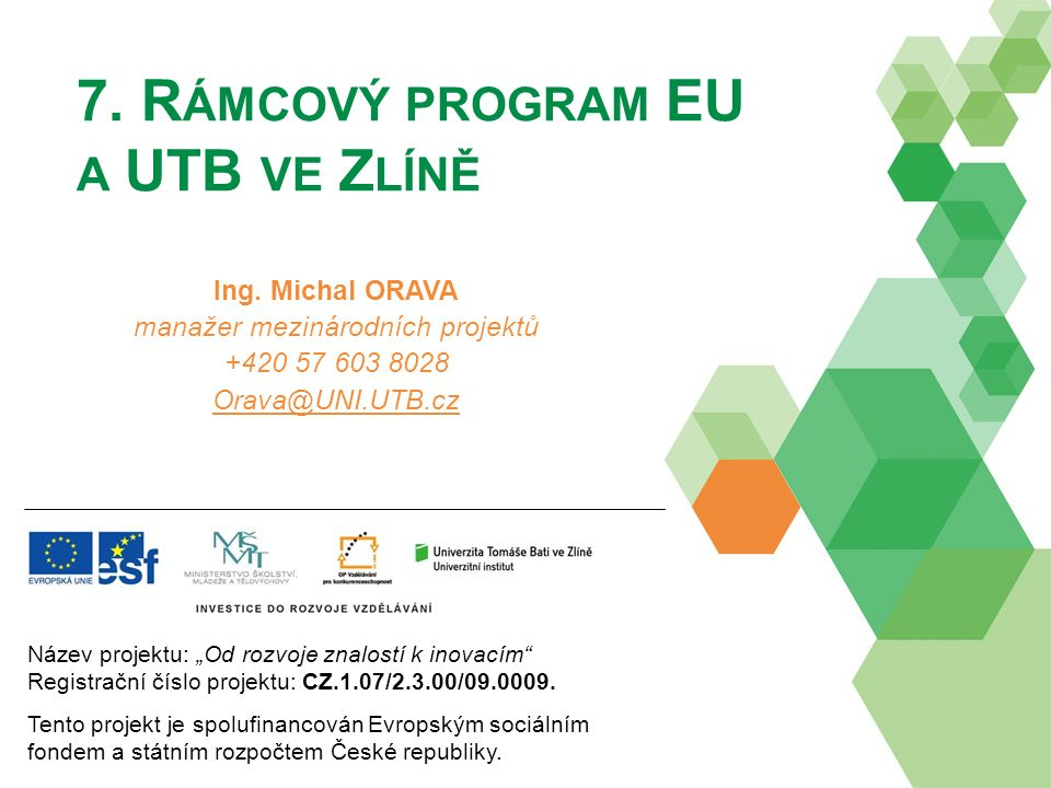 7. R ÁMCOVÝ PROGRAM EU A UTB VE Z LÍNĚ Ing.
