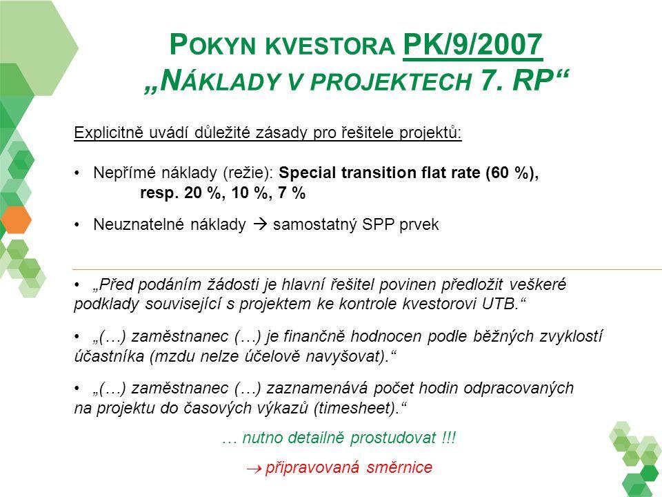 """P OKYN KVESTORA PK/9/2007 """"N ÁKLADY V PROJEKTECH 7. RP"""" Explicitně uvádí důležité zásady pro řešitele projektů: Nepřímé náklady (režie): Special trans"""