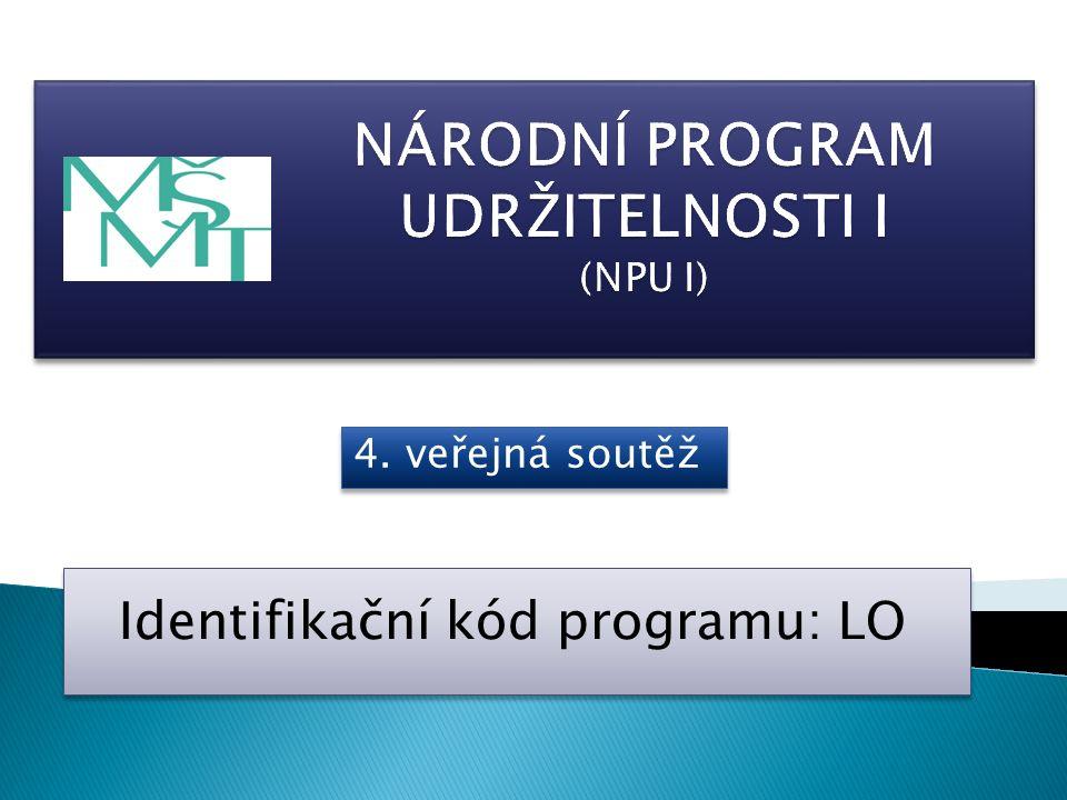 Identifikační kód programu: LO Identifikační kód programu: LO 4. veřejná soutěž