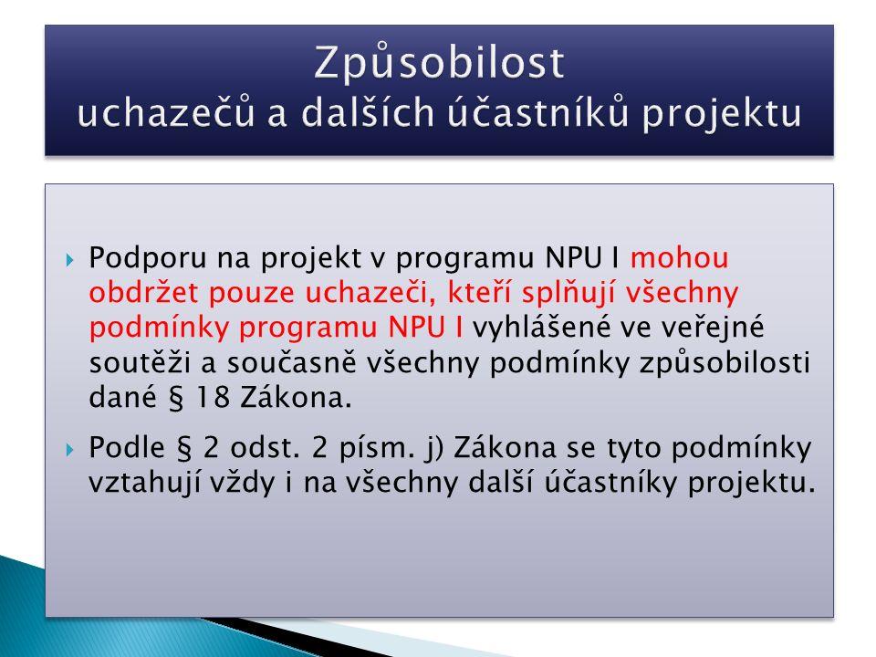  Podporu na projekt v programu NPU I mohou obdržet pouze uchazeči, kteří splňují všechny podmínky programu NPU I vyhlášené ve veřejné soutěži a souča