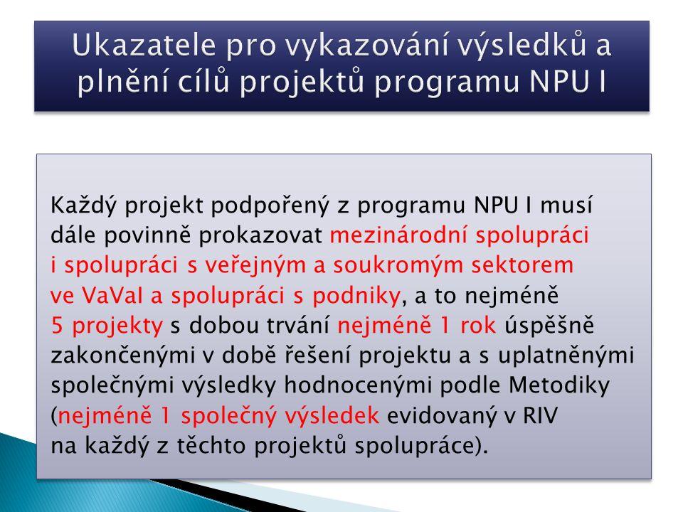 Každý projekt podpořený z programu NPU I musí dále povinně prokazovat mezinárodní spolupráci i spolupráci s veřejným a soukromým sektorem ve VaVaI a s