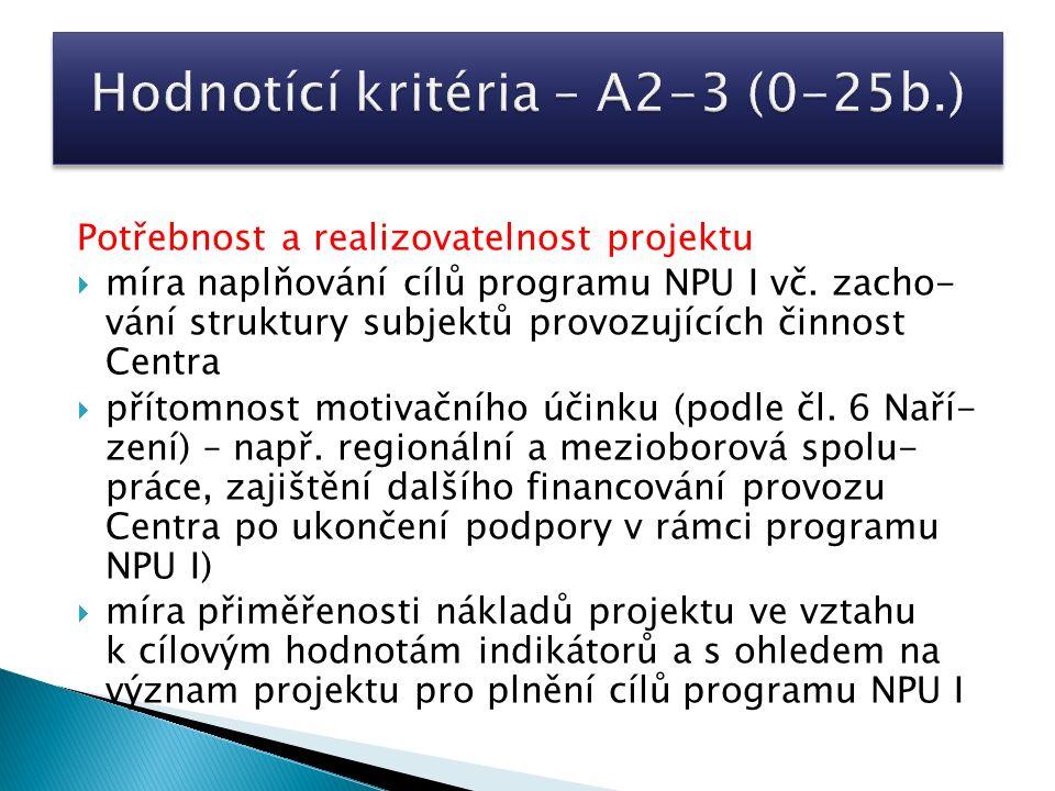 Potřebnost a realizovatelnost projektu  míra naplňování cílů programu NPU I vč. zacho- vání struktury subjektů provozujících činnost Centra  přítomn