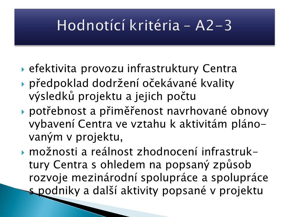  efektivita provozu infrastruktury Centra  předpoklad dodržení očekávané kvality výsledků projektu a jejich počtu  potřebnost a přiměřenost navrhov