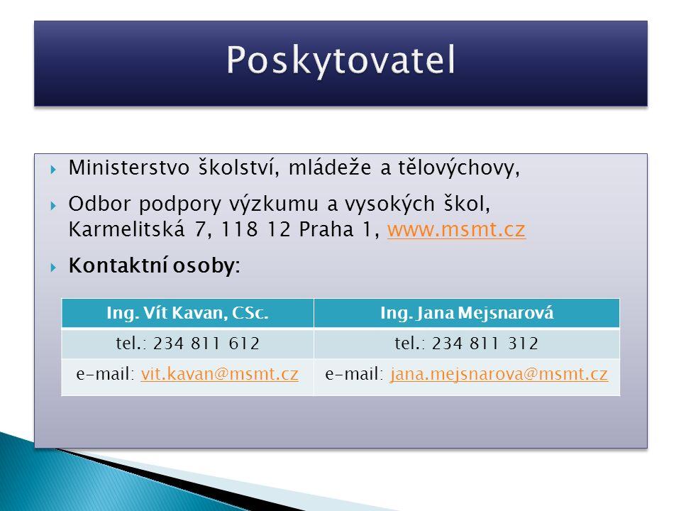  Ministerstvo školství, mládeže a tělovýchovy,  Odbor podpory výzkumu a vysokých škol, Karmelitská 7, 118 12 Praha 1, www.msmt.czwww.msmt.cz  Konta