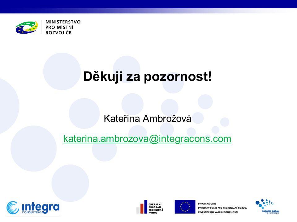 Děkuji za pozornost! Kateřina Ambrožová katerina.ambrozova@integracons.com