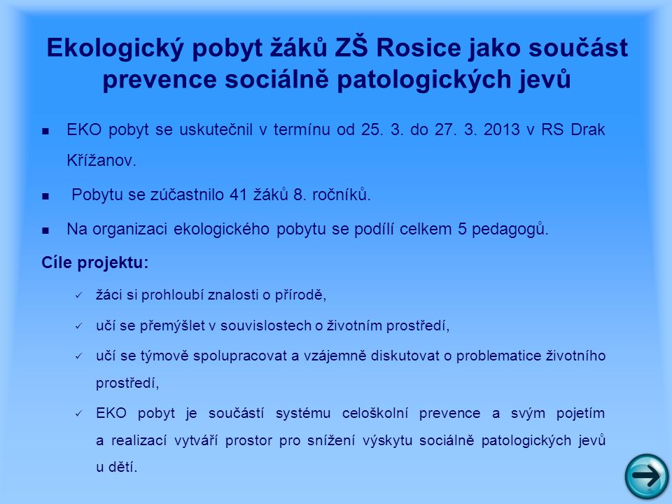 Ekologický pobyt žáků ZŠ Rosice jako součást prevence sociálně patologických jevů