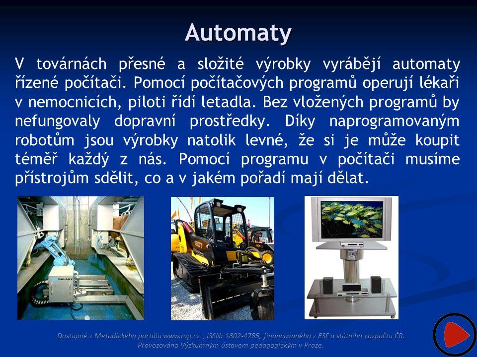 Automaty V továrnách přesné a složité výrobky vyrábějí automaty řízené počítači.