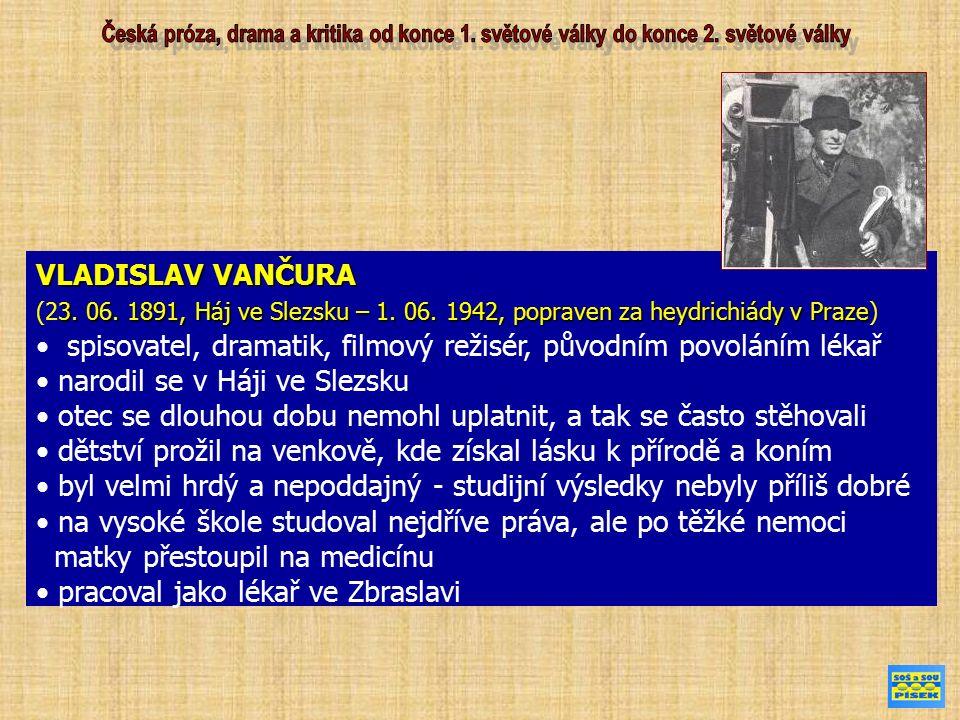 VLADISLAV VANČURA 3. 06. 1891, Háj ve Slezsku – 1. 06. 1942, popraven za heydrichiády v Praze (23. 06. 1891, Háj ve Slezsku – 1. 06. 1942, popraven za