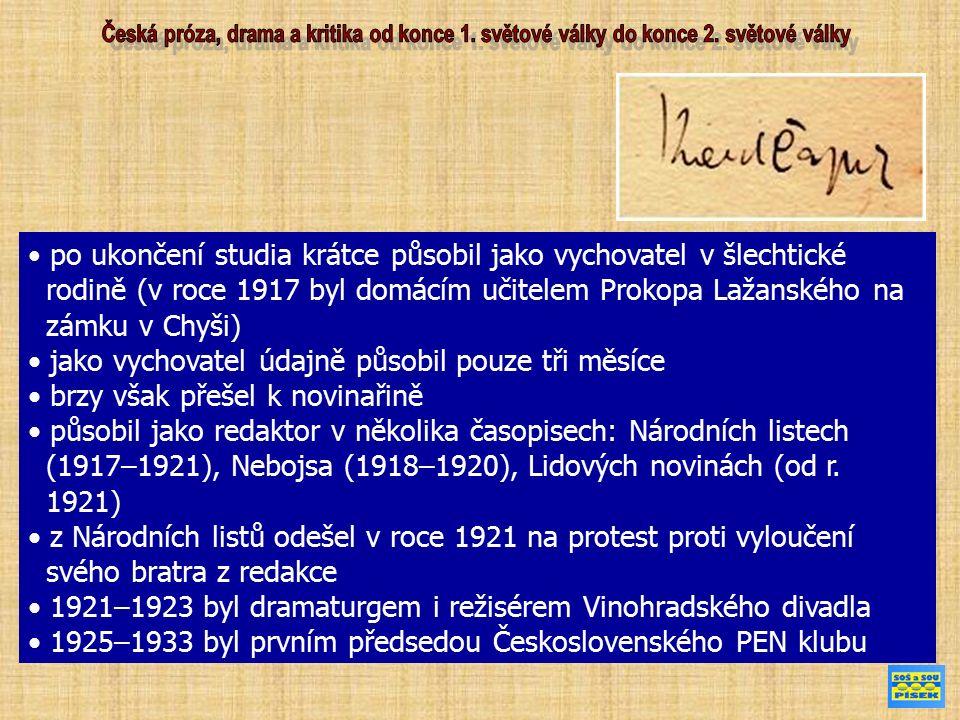 po ukončení studia krátce působil jako vychovatel v šlechtické rodině (v roce 1917 byl domácím učitelem Prokopa Lažanského na zámku v Chyši) jako vychovatel údajně působil pouze tři měsíce brzy však přešel k novinařině působil jako redaktor v několika časopisech: Národních listech (1917–1921), Nebojsa (1918–1920), Lidových novinách (od r.