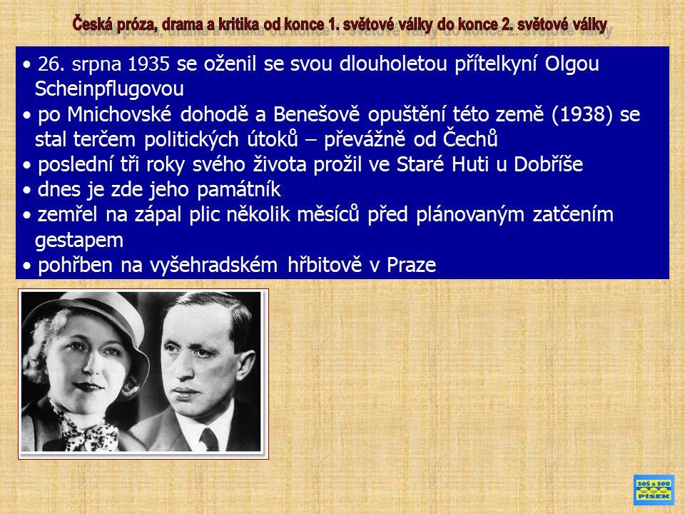 26. srpna 1935 se oženil se svou dlouholetou přítelkyní Olgou Scheinpflugovou po Mnichovské dohodě a Benešově opuštění této země (1938) se stal terčem