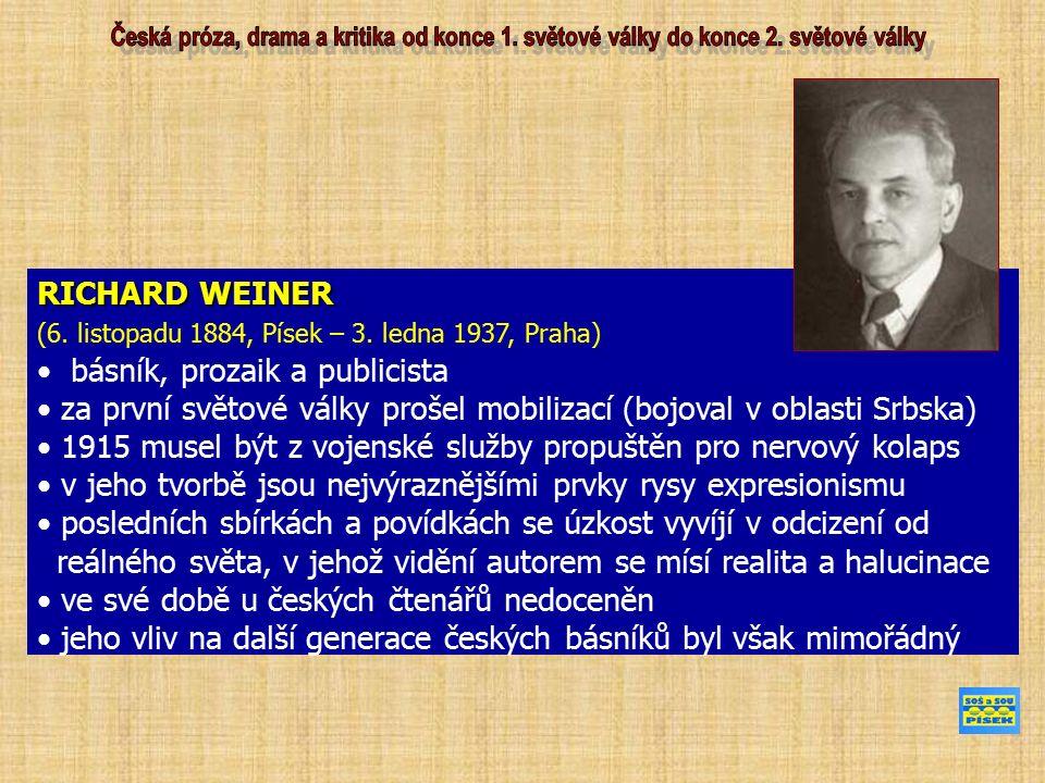 RICHARD WEINER (6. listopadu 1884, Písek – 3. ledna 1937, Praha) básník, prozaik a publicista za první světové války prošel mobilizací (bojoval v obla
