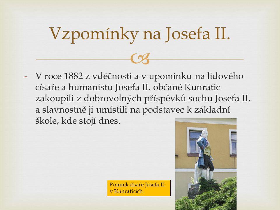  -V roce 1882 z vděčnosti a v upomínku na lidového císaře a humanistu Josefa II.