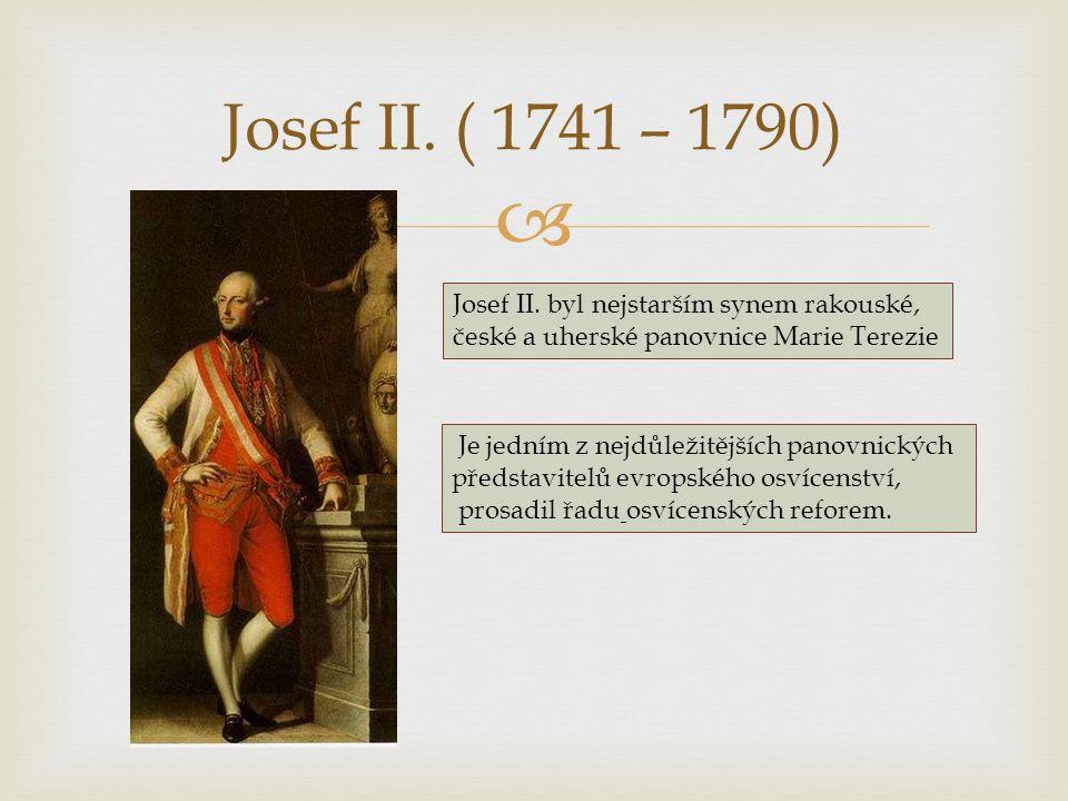  -Protože to byl následník trůnu, jeho výchova a vzdělání měly poměrně vysokou úroveň -Po smrti otce roku 1765 byl jmenován římskoněmeckým císařem a spoluvládcem své matky -Stal se osvícencem (uplatňoval reformy), ale radikálnost jeho názorů vedla k rozporům mezi ním a matkou -Po smrti Marie Terezie 29.
