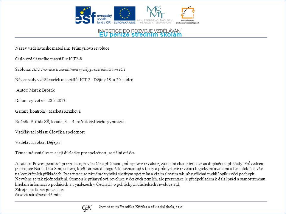 EU peníze středním školám Název vzdělávacího materiálu: Průmyslová revoluce Číslo vzdělávacího materiálu: ICT2-8 Šablona: III/2 Inovace a zkvalitnění výuky prostřednictvím ICT.