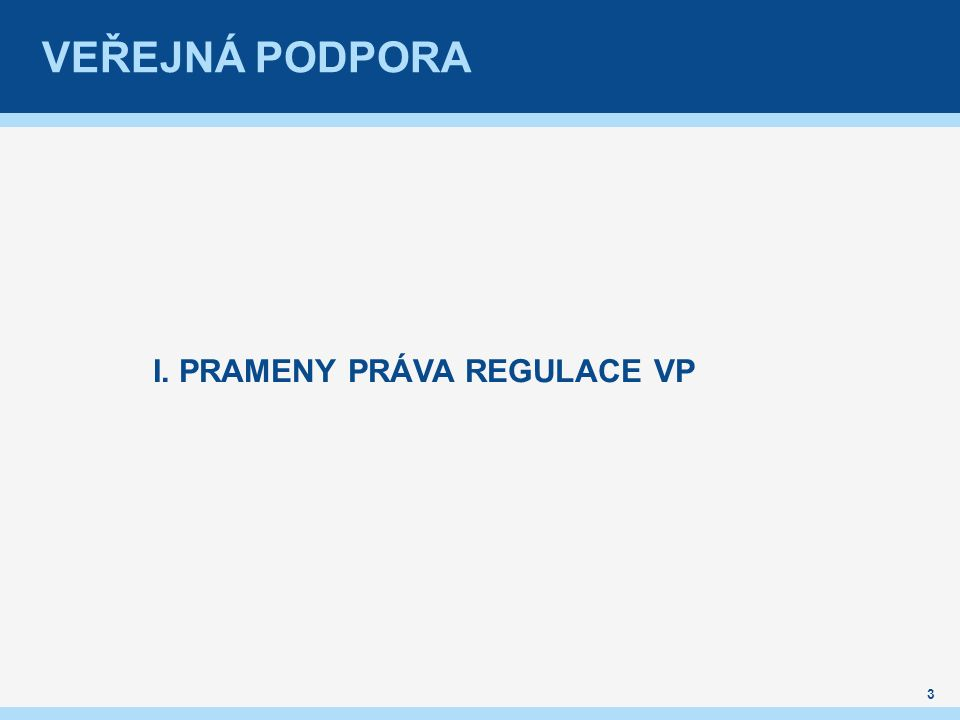 VEŘEJNÁ PODPORA Velikost podniku je řešena v příloze I nařízení Komise (ES) č.