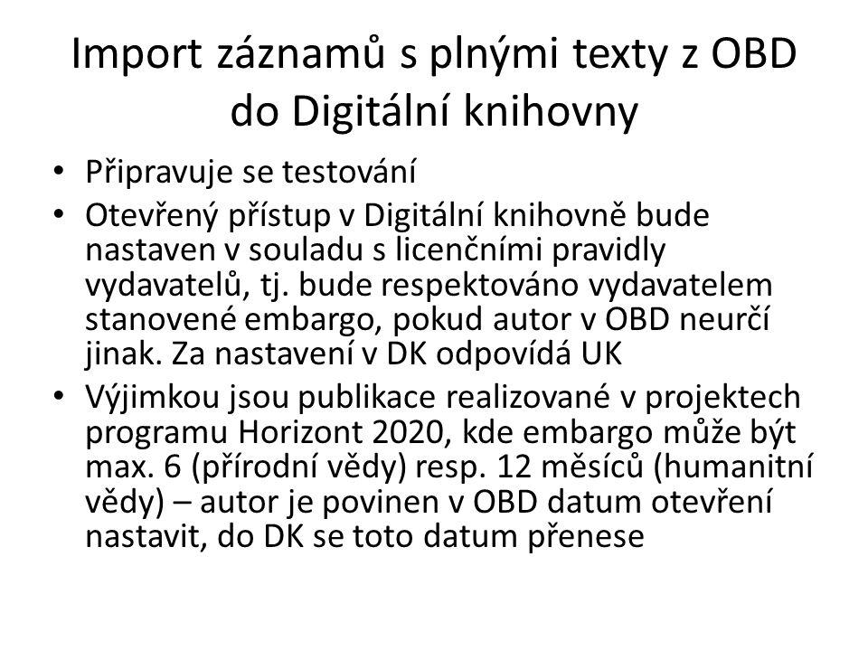 Import záznamů s plnými texty z OBD do Digitální knihovny Připravuje se testování Otevřený přístup v Digitální knihovně bude nastaven v souladu s licenčními pravidly vydavatelů, tj.