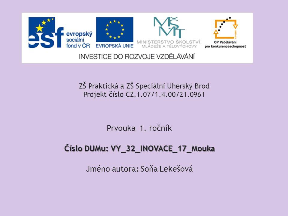 ZŠ Praktická a ZŠ Speciální Uherský Brod Projekt číslo CZ.1.07/1.4.00/21.0961 Prvouka 1.